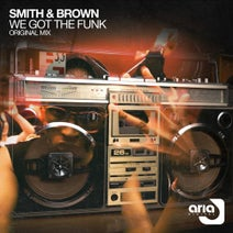 Smith & Brown - We Got The Funk