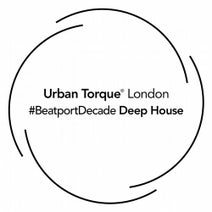 Steve Mill, Milton Jackson, Dealers Choice, Departure Lounge, Justin Chodzko, Colonial Movers, Pezzner, Relation, Tom Middleton, Francois Dubois, Trevor Loveys, Lifelike - Urban Torque #BeatportDecade Deep House