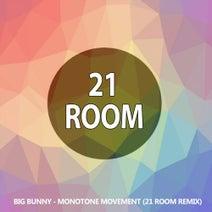 Big Bunny, 21 ROOM - Monotone Movement (21 ROOM Remix)