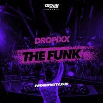 DROPiXX - The Funk
