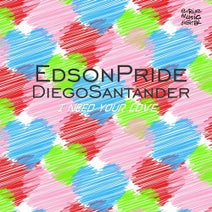 Edson Pride, Diego Santander - I Need Your Love