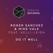 Roger Sanchez, Mike Vale, Kelli-Leigh - Do It Well