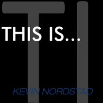 Kevin Nordstad, Unknown Identity, M!nks, NOID ControlFreak, Kevin Nordstad - This Is...Kevin Nordstad