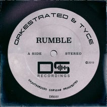 Orkestrated, Tyce - Rumble