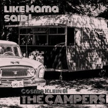 Cosmo Klein, The Campers - Like Mama Said (Campers Session)