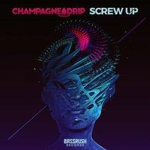 Champagne Drip - Screw Up