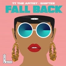 TT The Artist, Shiftee - Fall Back