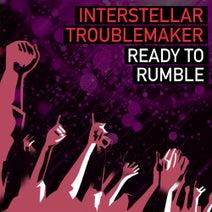Interstellar Troublemaker - Ready To Rumble (2019 Remix)