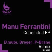 Manu Ferrantini, Manu Ferrantini, Elmute, Breger, P-Brane - Connected Remix Pack