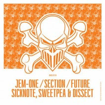 Jem-One, Section, Future, Sicknote, Dissect, Sweetpea - Jem-One / Section / Future / Sicknote, Sweetpea & Dissect EP