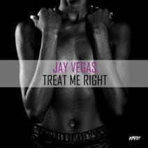 Jay Vegas - Treat Me Right