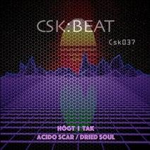 Högt I Tak, Man2.0, Mindbender, CSK - Acido Scar / Dried Soul