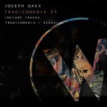 Joseph Gaex - Tragicomedia EP