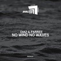 Diaz & Parree - No Wind No Waves