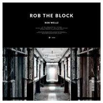 Rob Wellz - Rob The Block