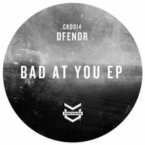 DFENDR - Bad At You EP