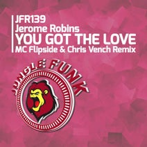 Chris Vench, Jerome Robins, MC Flipside - You Got The Love (MC Flipside & Chris Vench Remix)