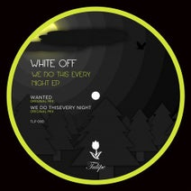 White Off - We Do This Every Night EP