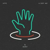 ATFC - U Got Me