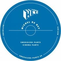 Michel De Hey - Smugglers Pants EP