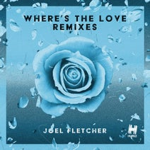 Joel Fletcher, Tom Budin, JaySounds, Major Minor, Chumpion, Modern Citizens - Where's The Love (Remixes)
