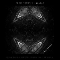 Tomin Tomovic, NuFects, Fabrik Way - Quasar