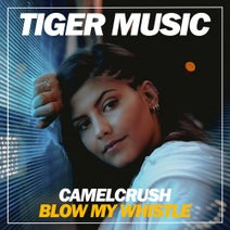 CamelCrush - Blow My Whistle