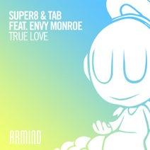 Super8 & Tab, Envy Monroe - True Love