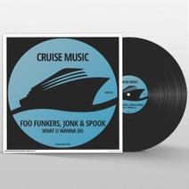 Jonk & Spook, Foo Funkers - What U Wanna Do