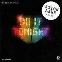 Cedric Gervais, Aston Lane - Do It Tonight - Aston Lane Remix