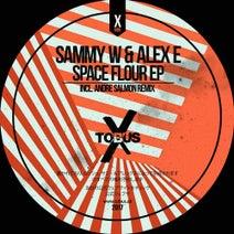 Sammy W & Alex E, Andre Salmon - Space Flour EP
