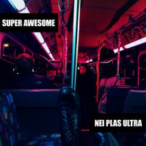 Super Awesome - Nei Plas Ultra EP