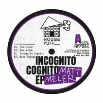 Matt Meler - Incognito Cognito EP