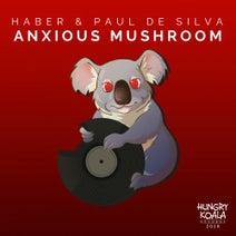 Haber, Paul De Silva - Anxious Mushroom