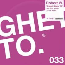 Robert W. - Bring It Back