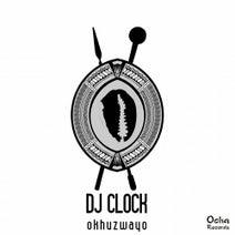 DJ Clock - Okhuzwayo
