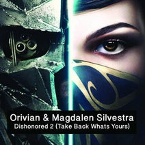 Magdalen Silvestra, Orivian - Dishonored 2 (Take Back Whats Yours)