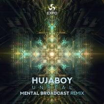 Hujaboy, Mental Broadcast - Unreal (Mental Broadcast Remix)