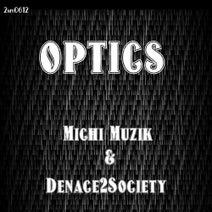 Denace 2 Society, Michi Muzik - Optics