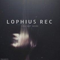 Lophius Rec, Dos Rayas - You got work