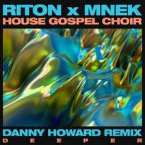 Riton, MNEK, The House Gospel Choir - Deeper