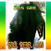 Ras Gee - Soul Rebel Lion
