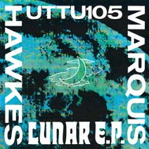 Marquis Hawkes - Lunar EP