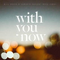 Sumsuch, Will Brock - With You Now