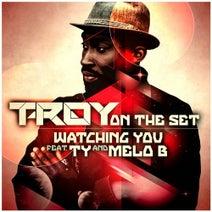 Ty, T-roy, Melo B Jones - Watching You (feat. TY & Melo B Jones)