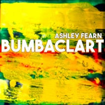 Ashley Fearn - Bumbaclart
