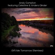 Andy Compton, Celestine, Anders Olinder, Danny Clark, Kojo Akusa, Greg Gauthier, Miz Dee Remix - Gift Me Tomorrow (Remixes)