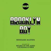 Renegade Masters, Return of the Jaded, IceCreams, n808 - Brooklyn Boy