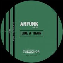 Anfunk - Like a Train
