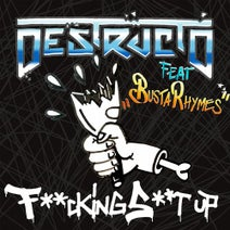 Destructo - Fucking Shit Up feat. Busta Rhymes